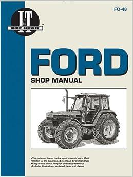 Ford MDLS 5640 6640 7740 7840+: Models 5640/6640/7740/7840/8240/8340 (I & T Shop Service Manuals)