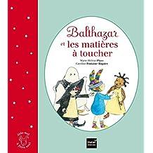 Balthazar et les matières à toucher pédagogie Montessori