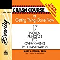 Crash Course on Getting Things Done: 17 Proven Principles for Overcoming Procrastination Audiobook by Larry J Koenig Narrated by Jon Gauger