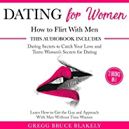 Dating for Women: How to Flirt with Men: 2 Books in 1: Dating Secrets to Catch Your Love and Texts - Women'