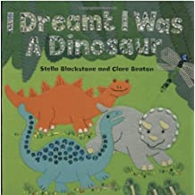 By Stella Blackstone I Dreamt I Was a Dinosaur (Hardcover) September 3, 2005