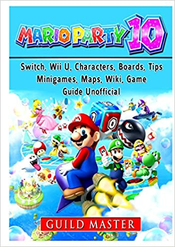 Super Mario Party 10, Switch, Wii U, Characters, Boards, Tips ...