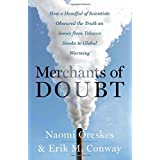 By Naomi Oreskes Merchants of Doubt: How a Handful of Scientists Obscured the Truth on Issues from Tobacco Smoke to G (1st Ed
