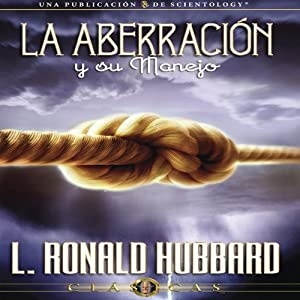 La Aberración y su Manejo [Aberration and the Handling Of] Audiobook