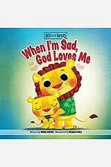 When I'm Sad, God Loves Me (Best of Li'l Buddies Book 9) Kindle Edition