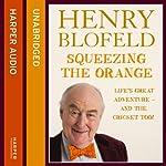 Squeezing the Orange | Henry Blofeld