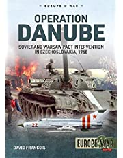 Operation Danube: Soviet and Warsaw Pact Intervention in Czechoslovakia, 1968