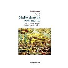 1565, Malte dans la tourmente: Le Grand Siège de l'île par les Turcs (French Edition)