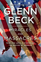 Miracles and Massacres: True and Untold Stories of the Making of America Hardcover