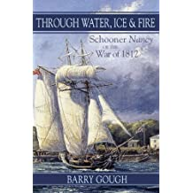 Through Water, Ice & Fire: The HMS Nancy and the War of 1812