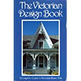 The Victorian design book: A complete guide to Victorian House trim by Firefly Books (1984-07-29)