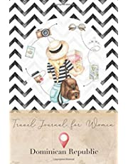 Travel Journal for Women Dominican Republic: 6x9 Travel Notebook or Diary with prompts, Checklists and Bucketlists perfect gift for your Trip to Dominican Republic for every Traveler