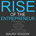 Rise of the Entrepreneur Audiobook by Maury Rogow Narrated by Sean Herriot