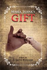 Maria Juana's Gift - Second Edition Paperback