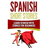 Spanish Short Stories: Learn Spanish with Stories for Beginners