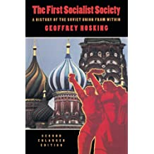 The First Socialist Society: A History of the Soviet Union from Within, Second Enlarged Edition
