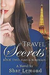 Travel Secrets: Book Two - Paris and Bordeaux Paperback