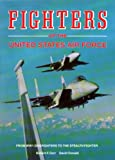 Fighters of the U. S. Airforce, Robert F. Dorr and Random House Value Publishing Staff, 0517669943
