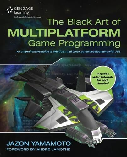The Black Art of Multiplatform Game Programming (Linux Video Games)