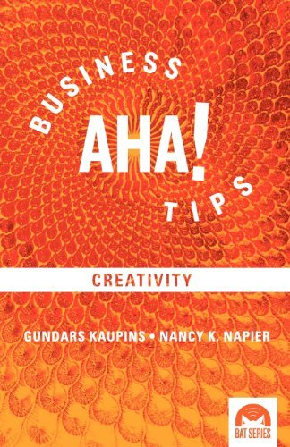 Download Business Aha! Tips: on Creativity (Volume 1) [Paperback] [2012] (Author) Dr. Gundars (Gundy) Kaupins, Dr. Nancy K. Napier, Stephanie Chism, Paul Carew of Carew Co., Bianca Jochimsen, Joanna Lui pdf epub