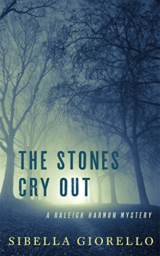 The Stones Cry Out: A Raleigh Harmon mystery (The Raleigh Harmon Mysteries)