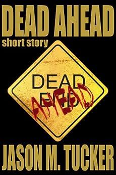 Dead Ahead by [Tucker, Jason]