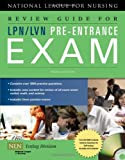 Review Guide for LPN/LVN Pre-Entrance Exam, NATL LEAGUE NURSING, 0763762709