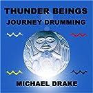 Thunder Beings Journey Drumming