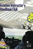 Aviation Instructor's Handbook, Faa, 1601707975