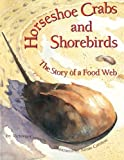 Horseshoe Crabs and Shorebirds: The Story of a Foodweb