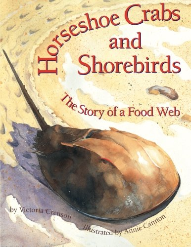 (Horseshoe Crabs and Shorebirds: The Story of a Foodweb)