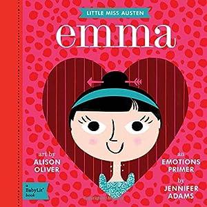 Emma: A BabyLit Emotions Primer (Little Miss Austen: Babylit)