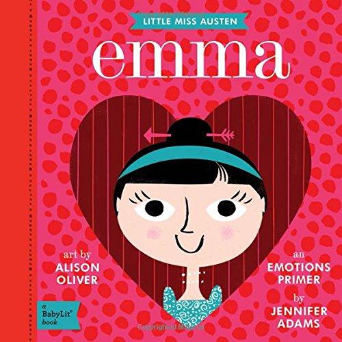 Emma: A BabyLit® Emotions Primer (Little Miss Austen: Babylit) - Emmas Treasures Series