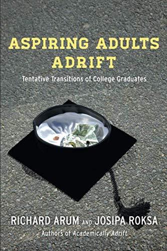 Aspiring Adults Adrift: Tentative Transitions of College Graduates
