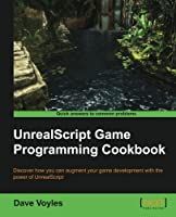 UnrealScript Game Programming Cookbook Front Cover