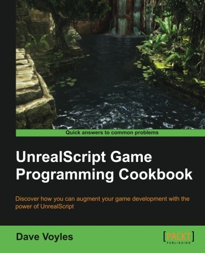 UnrealScript Game Programming Cookbook by Dave Voyles, Publisher : Packt Publishing