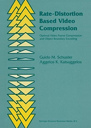 Rate-Distortion Based Video Compression: Optimal Video Frame Compression and Object Boundary Encoding Pdf