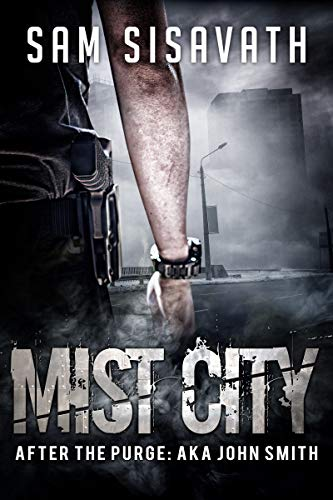 Mist City (After The Purge: AKA John Smith) by [Sisavath, Sam]