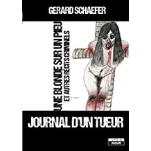 Journal d'un tueur Une blonde sur un pieu et autres récits criminels (Camion Noir) (French Edition)