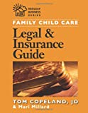Family Child Care Legal and Insurance Guide, Tom Copeland and Mari Millard, 1929610459