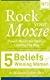5 Beliefs of Winning Women, Maureen Berkner Boyt, 1493661884