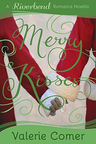 Merry Kisses: A Christian Romance (Riverbend Romance Book 5)]()