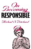 On Becoming Responsible, Michael S. Pritchard, 0700604448