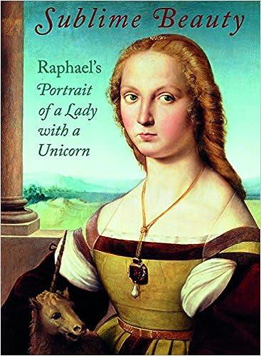 Sublime Beauty Raphael's Portrait of a Lady with a Unicorn