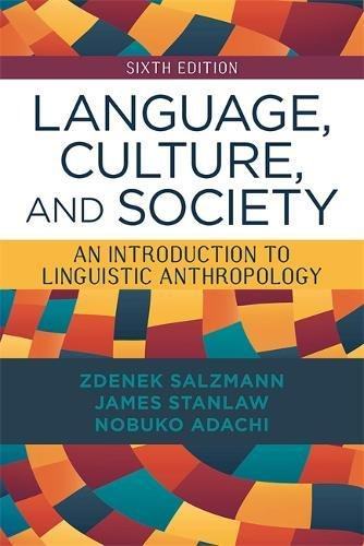 Language, Culture, and Society: An Introduction to Linguistic Anthropology by Routledge