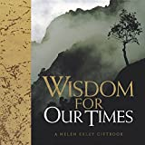 Wisdom for Our Times, Helen Exley, 1861875142