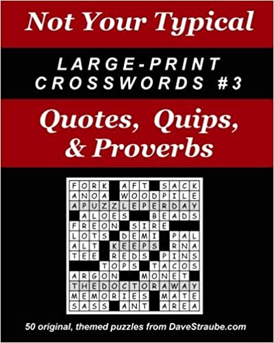 Book Not Your Typical Large-Print Crosswords #3: Quotes, Quips, & Proverbs by Dave Straube (2004-06-06)