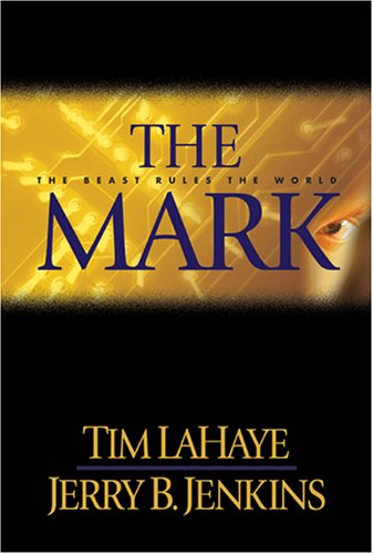 The Mark: The Beast Rules the World (Left Behind #8)