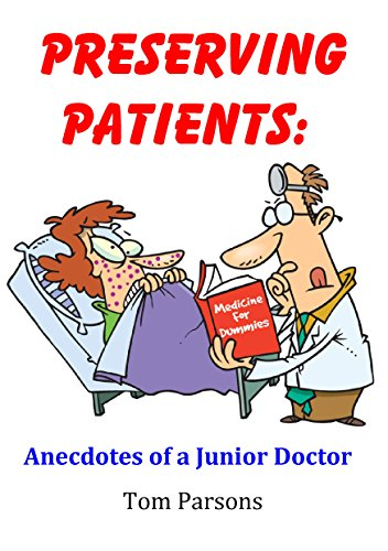 [Ebook] Preserving Patients: Anecdotes of a Junior Doctor *** Number 1 Book *** [D.O.C]