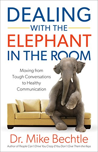 Dealing with the Elephant in the Room: Moving from Tough Conversations to Healthy Communication cover